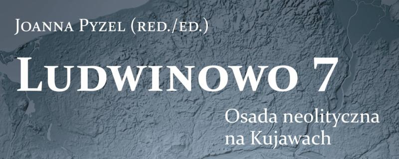 """Promocja książki """"Ludwinowo, stanowisko 7. Osada neolityczna na Kujawach"""""""